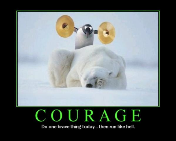 119-courage-do-on-ebrave-thing-today-then-run-like-hell