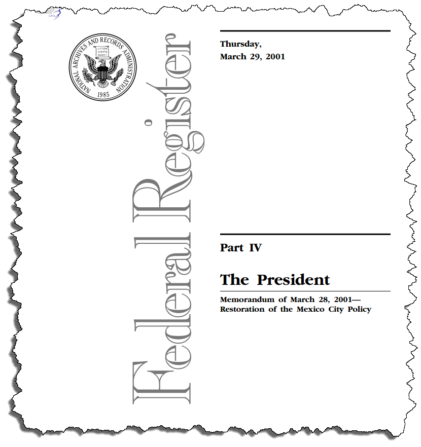 """mexico city policy On january 23, 2017, president trump issued a presidential memorandum reinstating the 2001 presidential memorandum on the """"mexico city policy,"""" and directing the secretary of state to implement a plan to extend the mexico city policy to """"global health assistance furnished by all departments or ."""